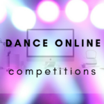 Awesome Online Dance Competitions and Where to Find Them in 2021